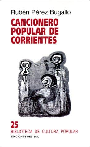 Cancionero Popular De Corrientes by Adolfo Colombres