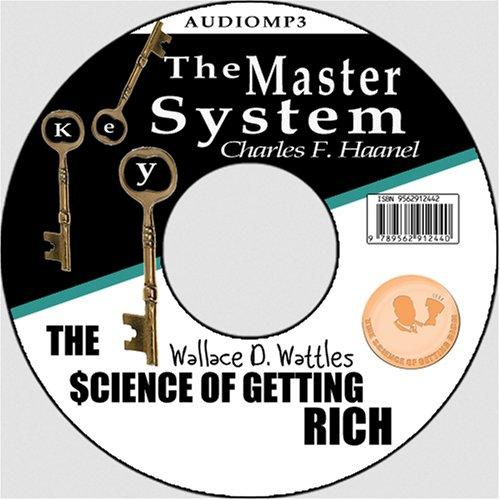 The Science of Getting Rich by Wallace D. Wattles AND The Master Key System by Charles Haanel by Wallace D. Wattles