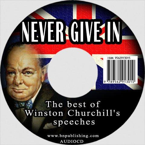 Never Give In by Winston S. Churchill
