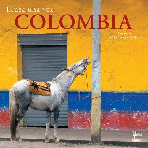 Erase una vez Colombia by William Ospina