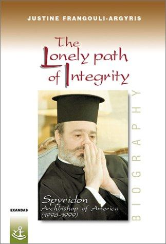The Lonely Path of Integrity by Justine Frangouli-Argyris