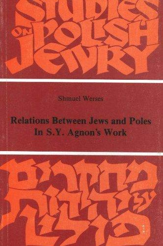 Relations between Jews and Poles in S.Y. Agnon's work by Samuel Werses