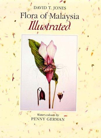 Flora of Malaysia illustrated by Jones, David T.