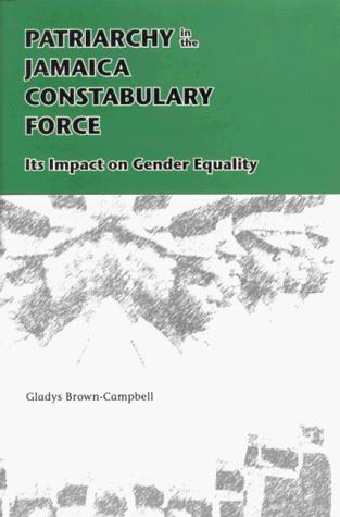 Patriarchy in the Jamaica Constabulary Force by Gladys Brown-Campbell