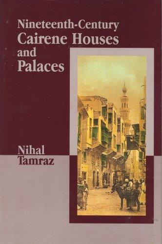 Nineteenth-Century Cairene Houses and Palaces by Nihal Tamraz