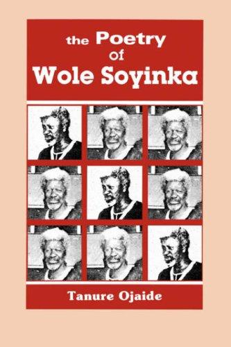 The poetry of Wole Soyinka by Tanure Ojaide