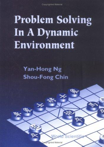 Problem solving in a dynamic environment by Yan-Hong Ng