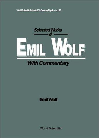 Selected Works of Emil Wolf by Emil Wolf