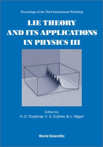 Lie theory and its applications in physics III by International Workshop on Lie Theory and Its Applications in Physics (3rd 1999 Clausthal, Germany)