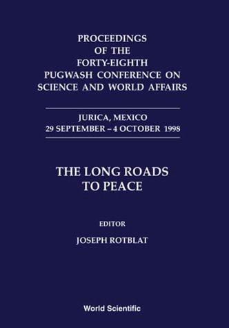 Proceedings of the forty-eighth Pugwash Conference on Science and World Affairs, Jurica, Mexico, 29 September-4 October 1998 by Pugwash Conference on Science and World Affairs (48th 1998 Jurica, Mexico)