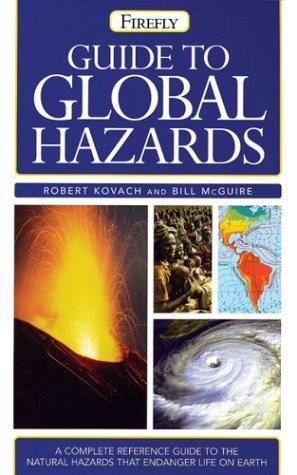 Firefly guide to global hazards by Robert L. Kovach