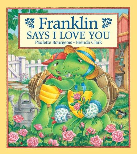 "Franklin Says ""I Love You"" (Franklin)"