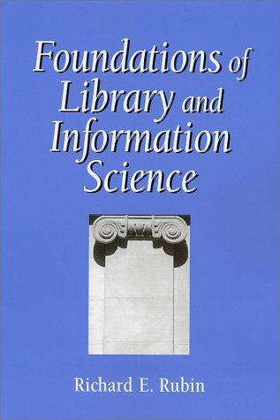 Foundations of library and information science by Rubin, Richard