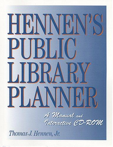 Hennen's public library planner by Thomas J. Hennen