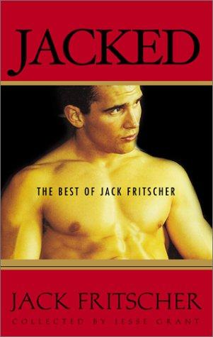 Jacked by Jack Fritscher