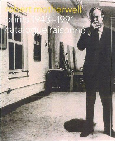 Robert Motherwell: The Complete Prints 1940-1991