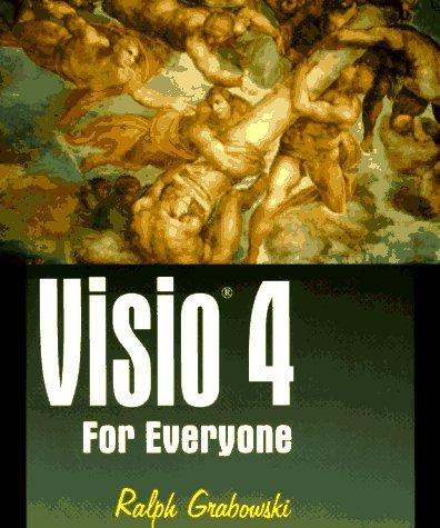 Visio 4 for Everyone by Ralph Grabowski