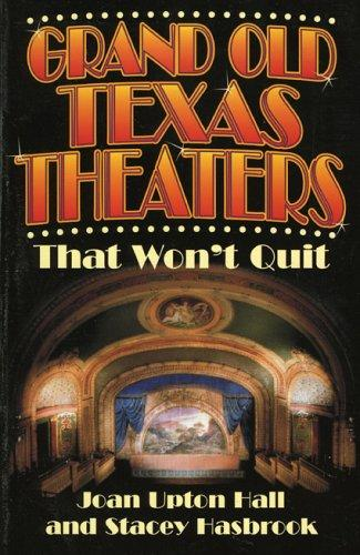 Grand old Texas theatres by Joan Upton Hall