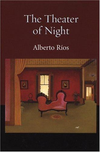 The theater of night by Alberto Ríos