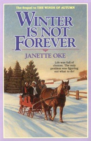Winter is not forever by Janette Oke