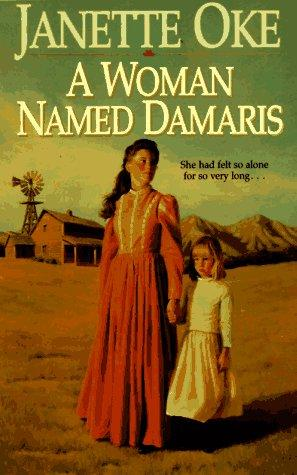 A Woman Named Damaris (Women of the West) by Janette Oke