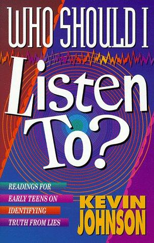 Who should I listen to? by Johnson, Kevin