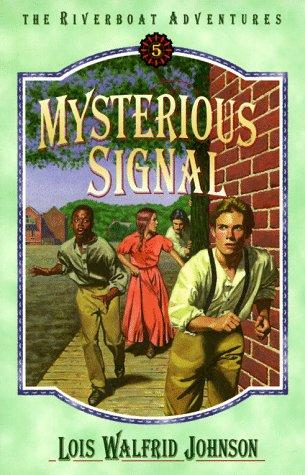 Mysterious signal by Lois Walfrid Johnson