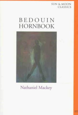 Bedouin Hornbook (Sun and Moon Classics) by Nathaniel Mackey
