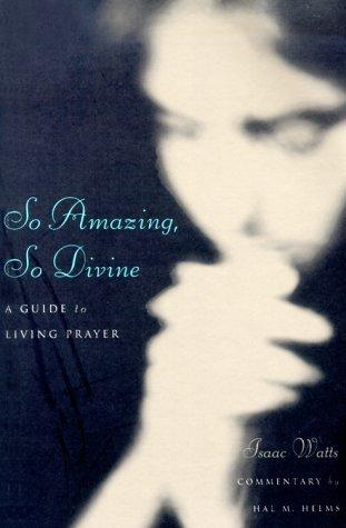 So amazing, so divine by Isaac Watts