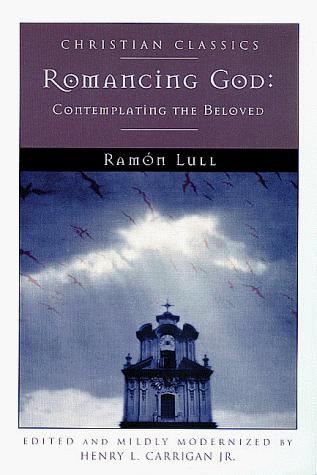 Romancing God by Ramon Llull