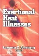 Exertional Heat Illnesses by Lawrence E. Armstrong