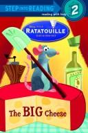 The Big Cheese (Step into Reading) (Ratatouille movie tie in) by RH Disney