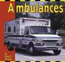 Ambulances (Transportation Library) by Anne E. Hanson