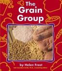 The Grain Group by Helen Frost