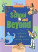Disney's To School & Beyond Storybook (Disney's Easy-to-Read) by MOUSEWORKS