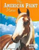 The American Paint Horse (Edge Books: Horses) by David Denniston