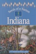 Seeds of a Nation - Indiana (Seeds of a Nation) by Stuart A. Kallen