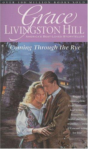 Coming through the rye by Grace Livingston Hill Lutz