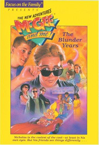 The Blunder Years (McGee and Me! #11 Book) by Bill Myers
