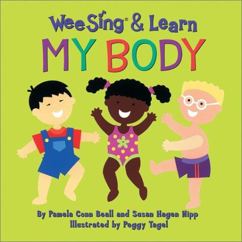 Wee Sing & Learn My Body by Susan Hagen Nipp