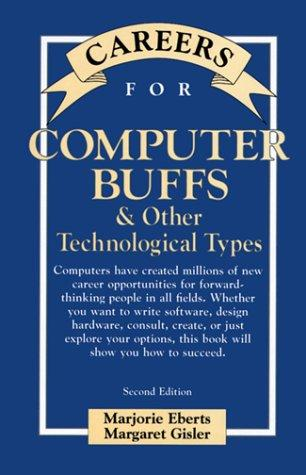 Careers for computer buffs & other technological types by Marjorie Eberts