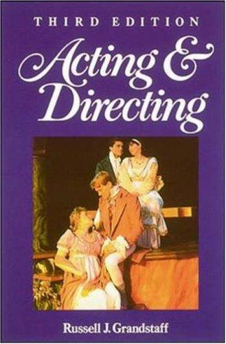 Acting & directing by Russell J. Grandstaff
