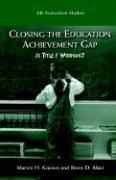 Closing the Achievement Gap by Marvin H. Kosters