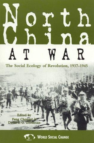 North China at War by Feng Goodman,  David S. G. Chongyi