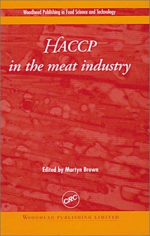 HACCP in the Meat Industry (Woodhead Publishing Series in Food Science and Technology.) by Martyn Brown