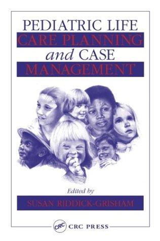 Pediatric Life Care Planning and Case Management by Susan Riddick-Grisham