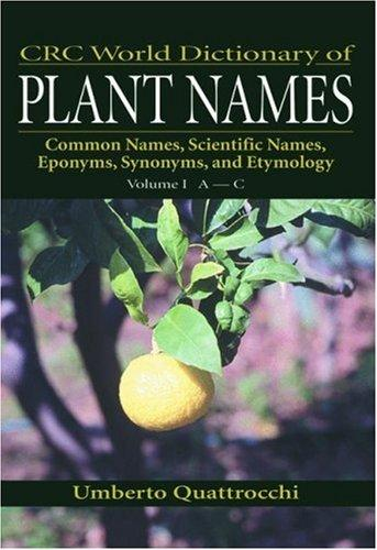 CRC World Dictionary of Plant Names by Umberto Quattrocchi