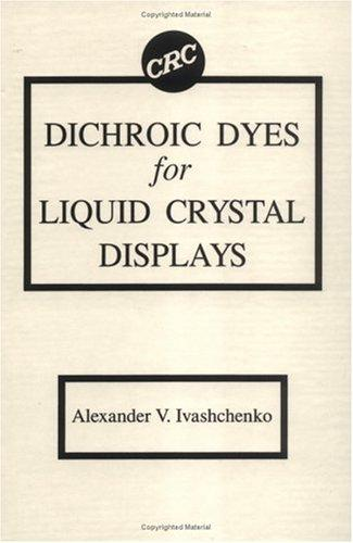 Dichroic dyes for liquid crystal displays by A. V. Ivashchenko
