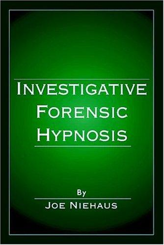 Investigative forensic hypnosis by Joe Niehaus