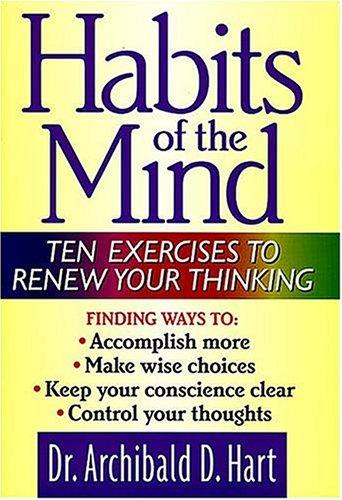 Habits of the mind by Archibald D. Hart
